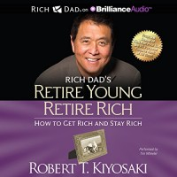 Purchase Robert Kiyosaki - Retire Young Retire Rich: How To Get Rich Quickly And Stay Rich Forever! CD1
