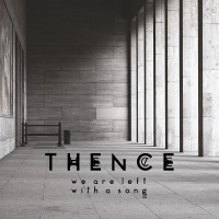 Purchase Thence - We Are Left With A Song