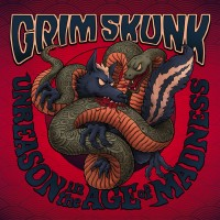 Purchase Grimskunk - Unreason In The Age Of Madness