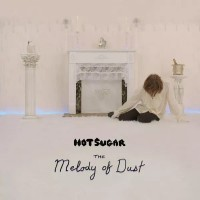 Purchase Hot Sugar - The Melody Of Dust