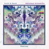 Purchase Youth & Gaudi - Astronaut Alchemists (Remixes)