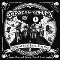 Purchase Orange Goblin - Rough & Ready, Live & Loud