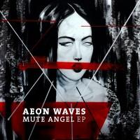 Purchase Aeon Waves - Mute Angel (EP)