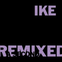 Purchase Ike Yard - Remixed (A Second)