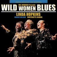 Purchase Linda Hopkins - Wild Women Blues (With Maxine Weldon & Mortonette Jenkins)