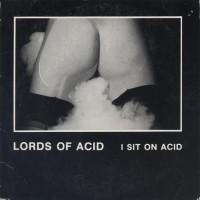 Purchase Lords of Acid - I Sit On Acid (EP)