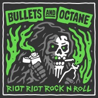 Purchase Bullets & Octane - Riot Riot Rock N' Roll
