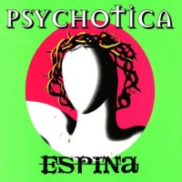 Purchase Psychotica - Espina