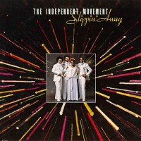 Purchase The Independent Movement - Slippin' Away (Vinyl)