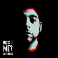 Purchase Tyler Kamen - Or Is It Me?