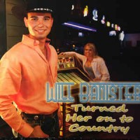 Purchase Will Banister And The Mulberry Band - Turned Her On To Country