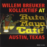 Purchase Willem Breuker Kollektief - At Ruta Maya Cafe