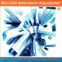 Purchase Willem Breuker Kollektief - Willem Breuker Collective (Vinyl)