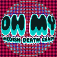 Purchase Swedish Death Candy - Oh My (CDS)