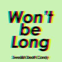 Purchase Swedish Death Candy - Won't Be Long (CDS)
