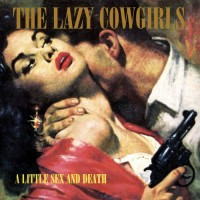 Purchase The Lazy Cowgirls - A Little Sex And Death