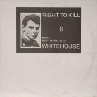 Purchase Whitehouse - Right To Kill, Dedicated To Denis Andrew Nilsen (Vinyl)