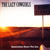 Purchase The Lazy Cowgirls - Somewhere Down The Line