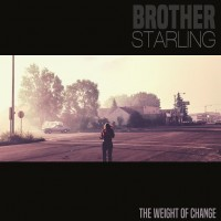 Purchase Brother Starling - The Weight Of Change