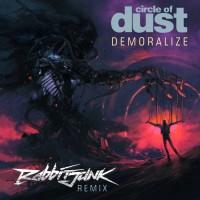 Purchase Circle Of Dust - Demoralize (Rabbit Junk Remix)