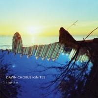 Purchase Dawn Chorus Ignites - Together
