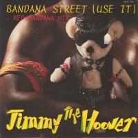 Purchase Jimmy The Hoover - Bandana Street (Use It) (EP) (Vinyl)