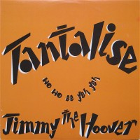 Purchase Jimmy The Hoover - Tantalise (Wo Wo Ee Yeh Yeh) (Vinyl)