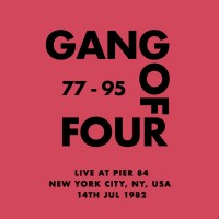 Purchase Gang Of Four - Live At Pier 84, New York City, Ny, Usa - 14Th Jul 1982 CD1