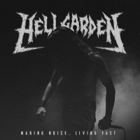 Purchase Hellgarden - Making Noise, Living Fast