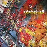 Purchase Michael McDermott - What In The World.....
