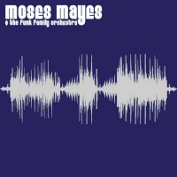 Purchase Moses Mayes - Moses Mayes & The Funk Family Orchestra