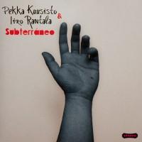 Purchase Pekka Kuusisto - Subterráneo (With Iiro Rantala)
