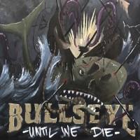 Purchase Bullseye - Until We Die