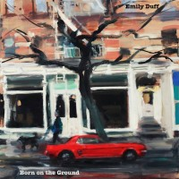 Purchase Emily Duff - Born On The Ground