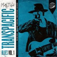 Purchase Matty T Wall - Transpacific Blues, Vol. 1