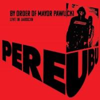 Purchase Pere Ubu - By Order Of Mayor Pawlicki (Live In Jarocin) CD1