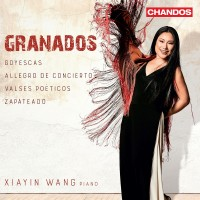 Purchase Xiayin Wang - Granados: Goyescas, Allegro De Concierto, Valses Poéticos & Zapateado