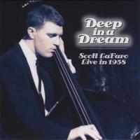 Purchase Scott Lafaro - Deep In A Dream: Live In 1958 (Reissued 2012)