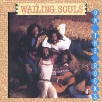 Purchase Wailing Souls - On The Rocks (Vinyl)