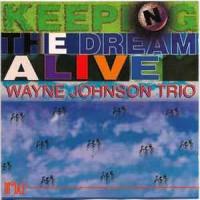 Purchase Wayne Johnson Trio - Keeping The Dream Alive