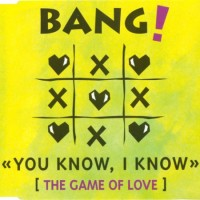 Purchase Bang! - You Know, I Know (The Game Of Love) (MCD)