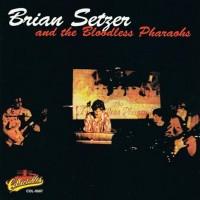 Purchase Brian Setzer - Brian Setzer & The Bloodless Pharaohs
