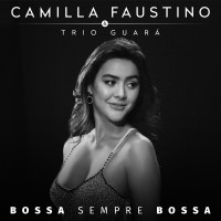 Purchase Camilla Faustino - Bossa Sempre Bossa