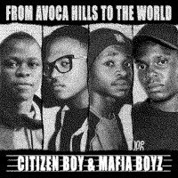 Purchase Citizen Boy & Mafia Boyz - From Avoca Hills To The World