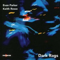 Purchase Evan Parker - Dark Rags (With Keith Rowe)