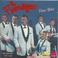 Purchase The Flamingos - Time Was: The Sessions 1957-1962 CD2