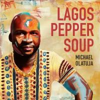 Purchase Michael Olatuja - LAGOS PEPPER SOUP