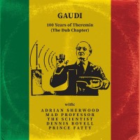 Purchase Gaudi - 100 Years Of Theremin (The Dub Chapter)