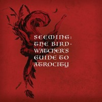 Purchase Seeming - The Birdwatcher's Guide To Atrocity