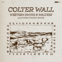 Purchase Colter Wall - Western Swing & Waltzes and other Punchy Songs